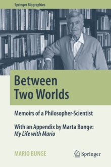 Between two worlds memoirs of a philosopher scientist mario bunge between two worlds memoirs of a philosopher scientist pdf fandeluxe Gallery