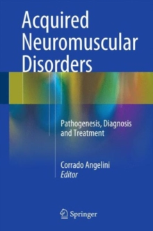 Acquired Neuromuscular Disorders : Pathogenesis, Diagnosis and Treatment, Hardback Book