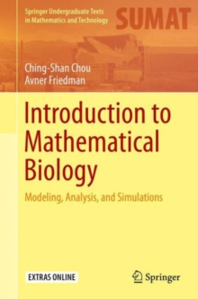 Introduction to Mathematical Biology : Modeling, Analysis, and Simulations, Hardback Book