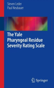 The Yale Pharyngeal Residue Severity Rating Scale, Paperback Book