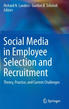 Social Media in Employee Selection and Recruitment : Theory, Practice, and Current Challenges, Hardback Book