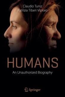 Humans : An Unauthorized Biography, Paperback Book
