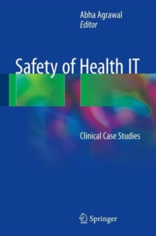 Safety of Health it : Clinical Case Studies, Hardback Book