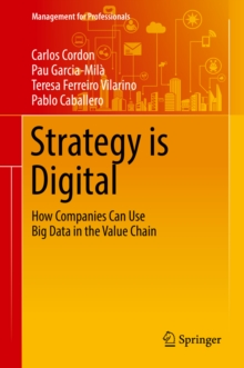 Strategy is Digital : How Companies Can Use Big Data in the Value Chain, PDF eBook