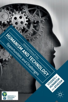Humanism and Technology : Opportunities and Challenges, Hardback Book