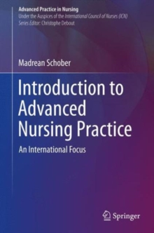 Introduction to Advanced Nursing Practice : An International Focus, Hardback Book