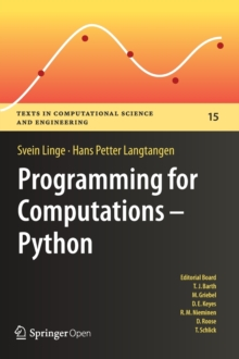 Programming for Computations - Python : A Gentle Introduction to Numerical Simulations with Python, Hardback Book