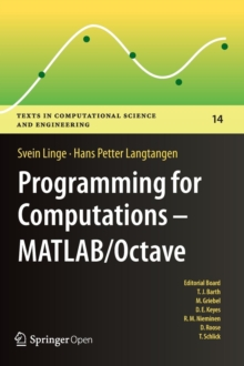 Programming for Computations  - MATLAB/Octave : A Gentle Introduction to Numerical Simulations with MATLAB/Octave, Hardback Book