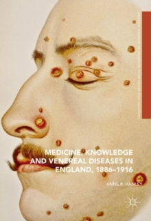 Medicine, Knowledge and Venereal Diseases in England, 1886-1916, Hardback Book