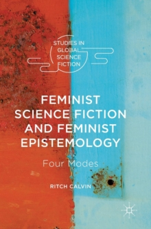 Feminist Science Fiction and Feminist Epistemology : Four Modes, Hardback Book