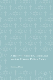 A History of Orthodox, Islamic, and Western Christian Political Values, Hardback Book