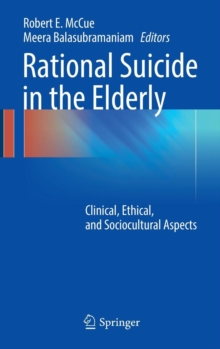 Rational Suicide in the Elderly : Clinical, Ethical, and Sociocultural Aspects, Hardback Book