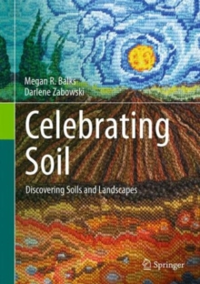 Celebrating Soil : Discovering Soils and Landscapes, Hardback Book