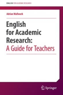 English for Academic Research:  A Guide for Teachers, Paperback / softback Book