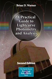 A Practical Guide to Lightcurve Photometry and Analysis, PDF eBook