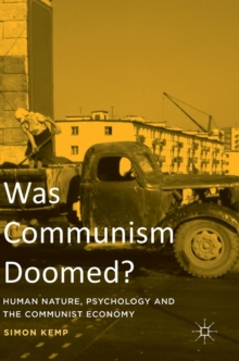 Was Communism Doomed? : Human Nature, Psychology and the Communist Economy, Hardback Book