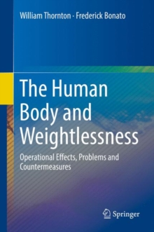 The Human Body and Weightlessness : Operational Effects, Problems and Countermeasures, Hardback Book