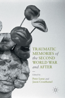 Traumatic Memories of the Second World War and After, Hardback Book