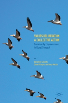 Values Deliberation and Collective Action : Community Empowerment in Rural Senegal, Hardback Book