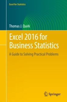 Excel 2016 for Business Statistics : A Guide to Solving Practical Problems, PDF eBook