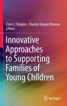 Innovative Approaches to Supporting Families of Young Children, Hardback Book