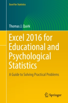 Excel 2016 for Educational and Psychological Statistics : A Guide to Solving Practical Problems, PDF eBook