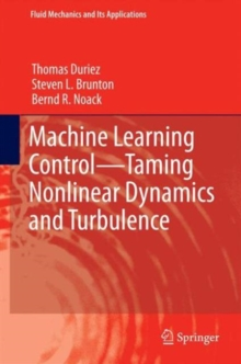 Machine Learning Control - Taming Nonlinear Dynamics and Turbulence, Hardback Book