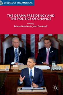 The Obama Presidency and the Politics of Change, Hardback Book