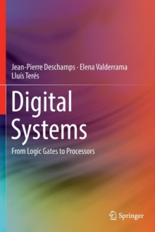 Digital Systems : From Logic Gates to Processors, Hardback Book