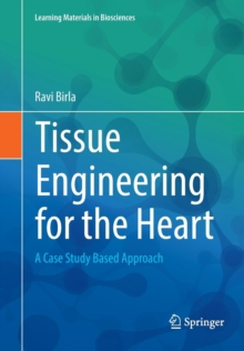Tissue Engineering for the Heart : A Case Study Based Approach, Paperback Book