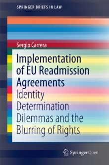 Implementation of EU Readmission Agreements : Identity Determination Dilemmas and the Blurring of Rights, EPUB eBook