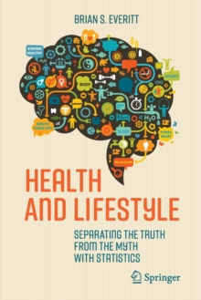 Health and Lifestyle : Separating the Truth from the Myth with Statistics, Paperback Book
