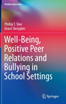 Well-Being, Positive Peer Relations and Bullying in School Settings, Hardback Book