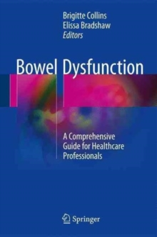 Bowel Dysfunction : A Comprehensive Guide for Healthcare Professionals, Hardback Book