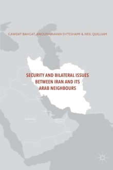 Security and Bilateral Issues between Iran and its Arab Neighbours, Hardback Book