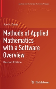 Methods of Applied Mathematics with a Software Overview, Hardback Book