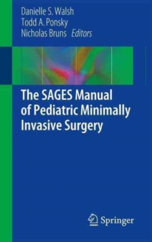 The Sages Manual of Pediatric Minimally Invasive Surgery, Paperback Book