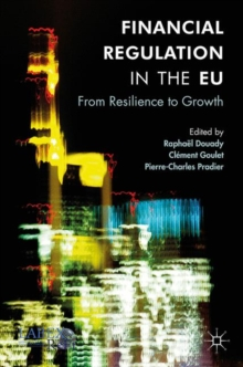 Financial Regulation in the EU : From Resilience to Growth, Hardback Book