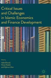 Critical Issues and Challenges in Islamic Economics and Finance Development, Hardback Book