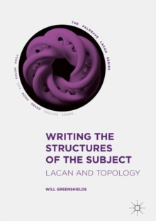 Writing the Structures of the Subject : Lacan and Topology, EPUB eBook