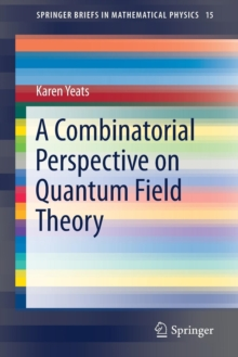 A Combinatorial Perspective on Quantum Field Theory, Paperback Book