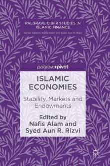 Islamic Economies : Stability, Markets and Endowments, Hardback Book