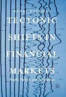 Tectonic Shifts in Financial Markets : People, Policies, and Institutions, Hardback Book
