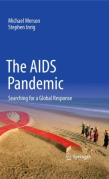 The AIDS Pandemic : Searching for a Global Response, Paperback Book