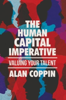 The Human Capital Imperative : Valuing Your Talent, Hardback Book