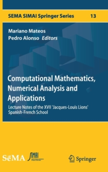 Computational Mathematics, Numerical Analysis and Applications : Lecture Notes of the XVII 'Jacques-Louis Lions' Spanish-French School, Hardback Book