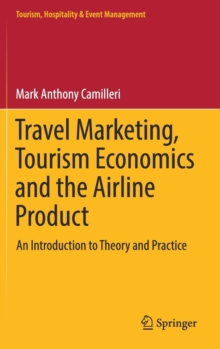 Travel Marketing, Tourism Economics and the Airline Product : An Introduction to Theory and Practice, Hardback Book