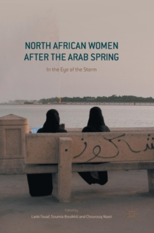 North African Women after the Arab Spring : In the Eye of the Storm, Hardback Book