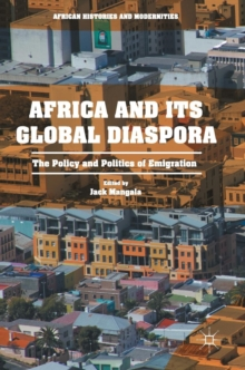 Africa and its Global Diaspora : The Policy and Politics of Emigration, Hardback Book