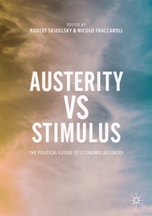 Austerity vs Stimulus : The Political Future of Economic Recovery, EPUB eBook
